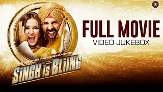 Singh Is Bliing Full Movie - Video Jukebox - All songs . All videos. | Akshay Kumar & Amy Jackson