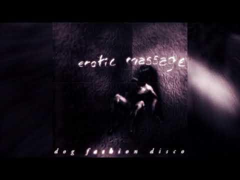 Dog Fashion Disco - Erotic Massage (Full album HQ)