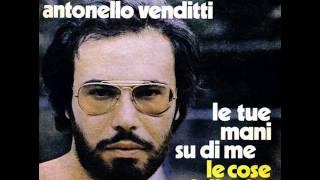 Le tue mani su di me - Antonello Venditti - 08 - Le cose della vita (1973)