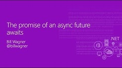 The promise of an async future awaits - Bill Wagner