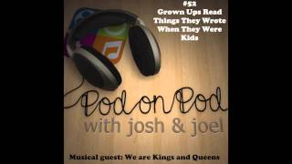052: Pod on Pod on Grownups Read Things They Wrote When They Were Kids