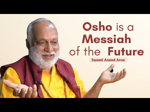 Osho is a Messiah of the Future