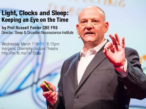 Light, clocks and sleep: keeping an eye on the time, by Prof Russell Foster