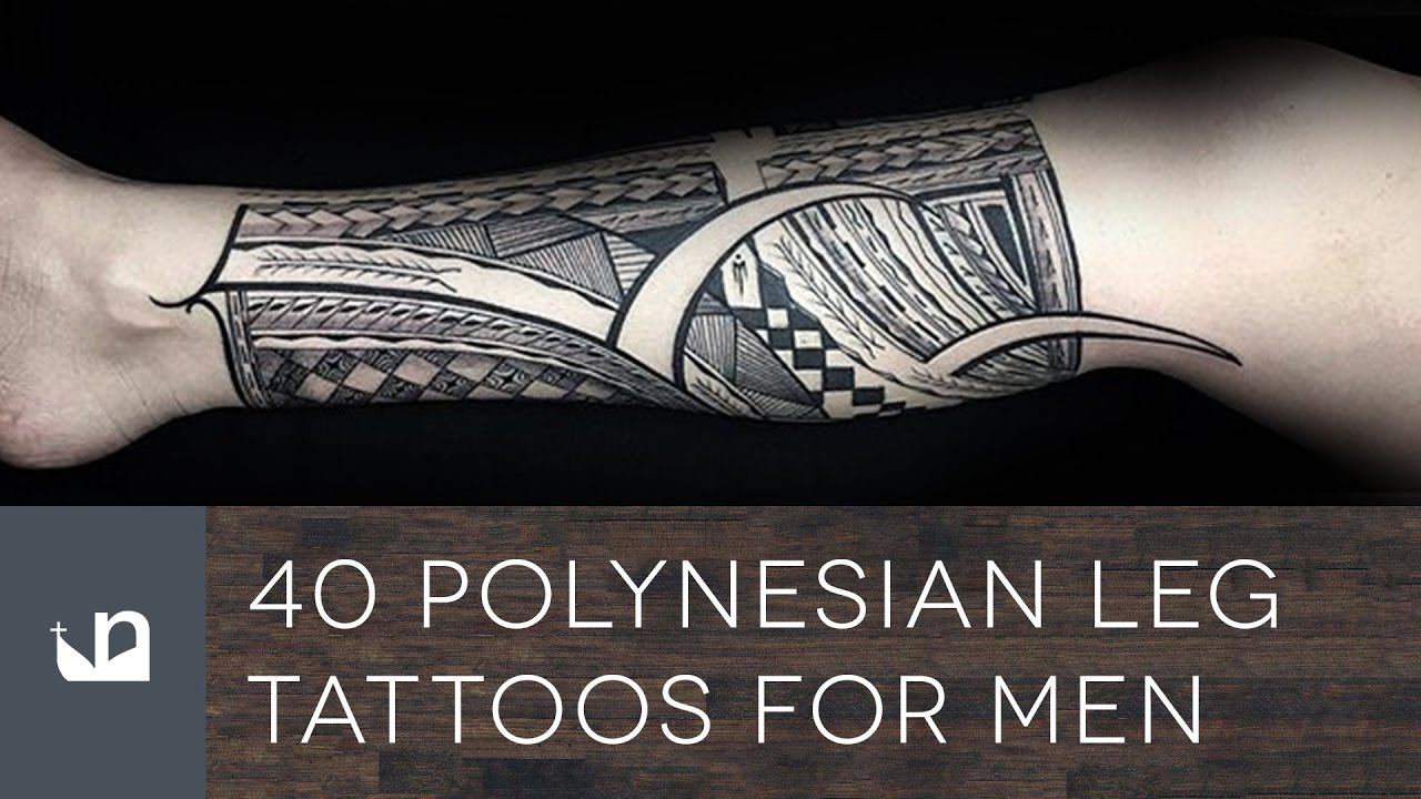 40 Polynesian Leg Tattoos For Men Youtube