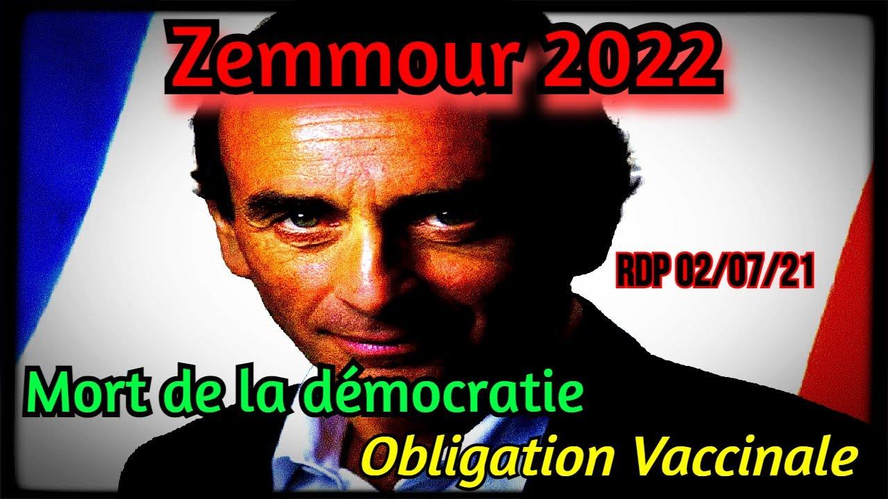 Mort de la Démocratie, 666, Fascisme Zemmourien RDP 02/07/21