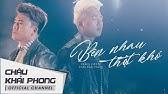 Bên Nhau Thật KhóChâu Khải Phong ft. Khang ViệtOfficial Music Video