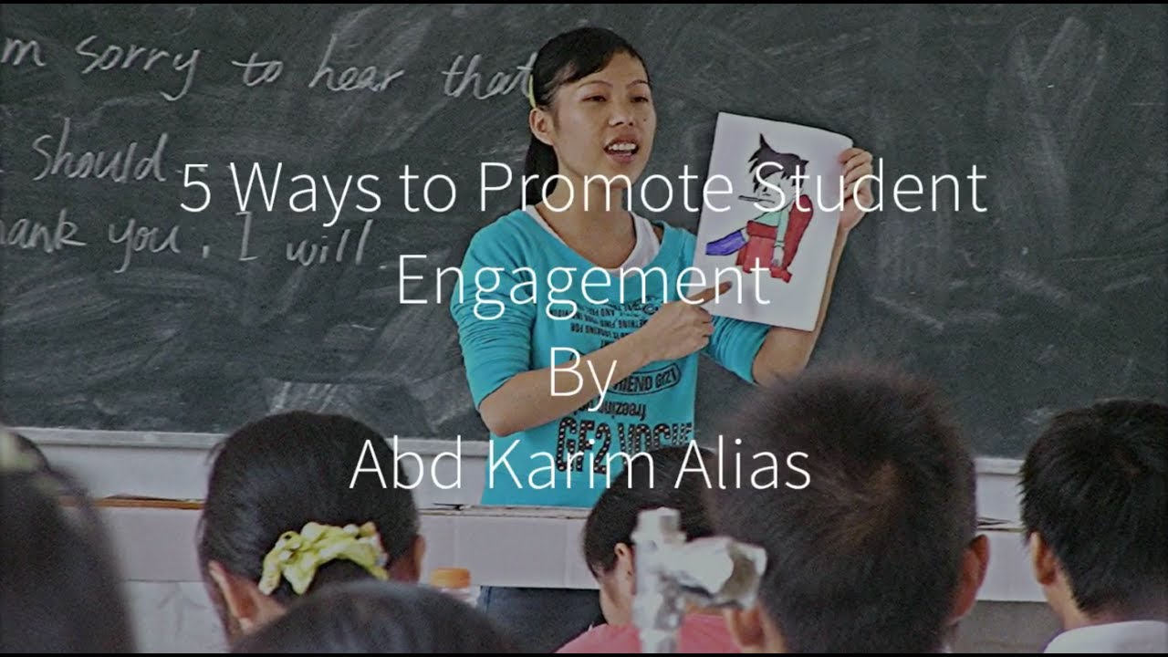 5 Ways To Promote Student Engagement Abd Karim Alias
