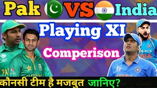 World Cup 2019|| India VS Pakishtan Playing XI & Player Comperison||India Playing Xi ||Pak PlayingXI