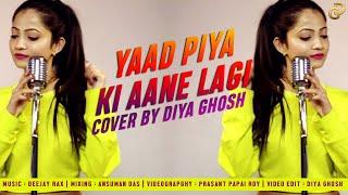 Yaad Piya Ki Aane Lagi Cover Diya Ghosh Mp3 Song Download
