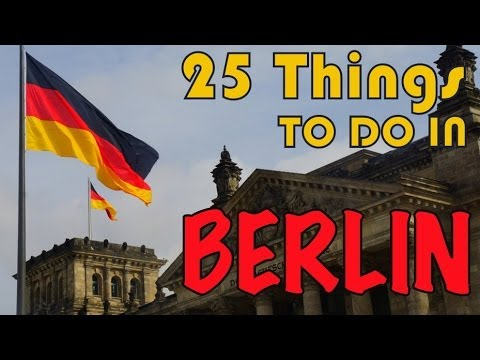 25 Things to do in Berlin, Germany Travel Guide