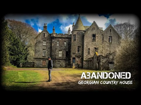 ABANDONED GEORGIAN COUNTRY HOUSE IN SCOTLAND