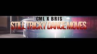 """CML x BRIS STILL TRICKY DANCE MOVES"""" (PROD BY TEOILIKETHIS)"""