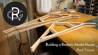 building a Realistic Model House, Part 23: Roof Trusses