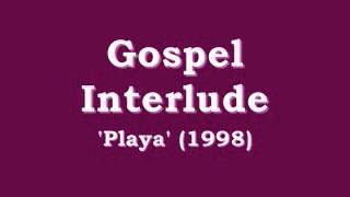 Playa   Gospel Interlude