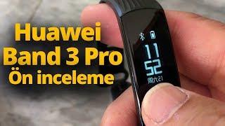 Huawei Band 3 Pro ön inceleme! - En yetenekli akıllı bileklik o mu?