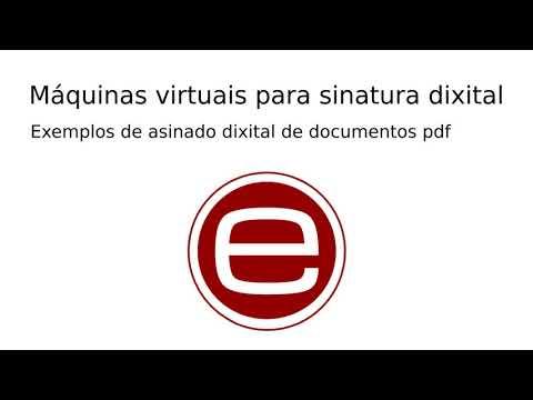 Pílula sobre a sinatura dixital de documentos coas máquinas virtuais