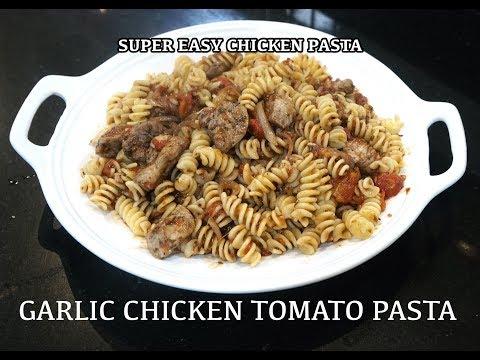 Super Easy Chicken Pasta - Garlic Chicken Tomato Pasta - Basic Quick Chicken Pasta -