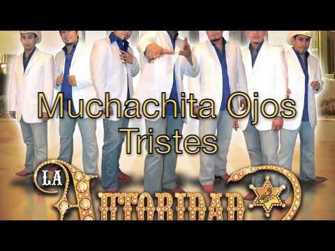 Muchachita Ojos Tristes-La Autoridad De La Sierra