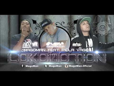 Magoman Ft. Piola Vago - Lokomotion