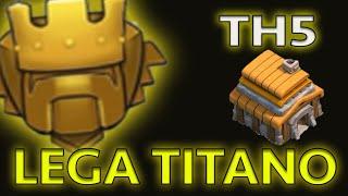 TH5 IN LEGA TITANO - Clash of Clans ITA