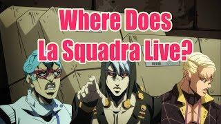 Where Does La Squadra Live?