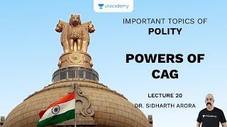 L20: Powers of CAG | Important Topics of Polity (UPSC CSE) | Sidharth Arora