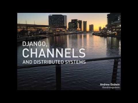 "Andrew Godwin, ""Django, Channels, and Distributed Systems"", PyBay2016"