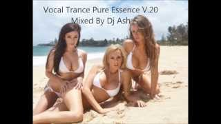 ~ Vocal Trance Pure Essence V.20 Mixed by Dj Ash ~