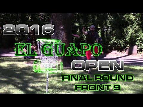 2016 El Guapo Open MPO Final Round  Front 9 ( Zlatich, Sheehan, Drahos, Brumley, Shuler) Disc golf