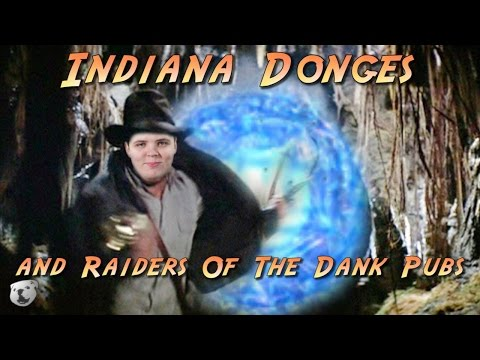 Indiana Donges And Raiders Of The Dank Pubs