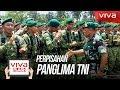 Detik-detik Panglima TNI Gatot Nurmantyo Pamit