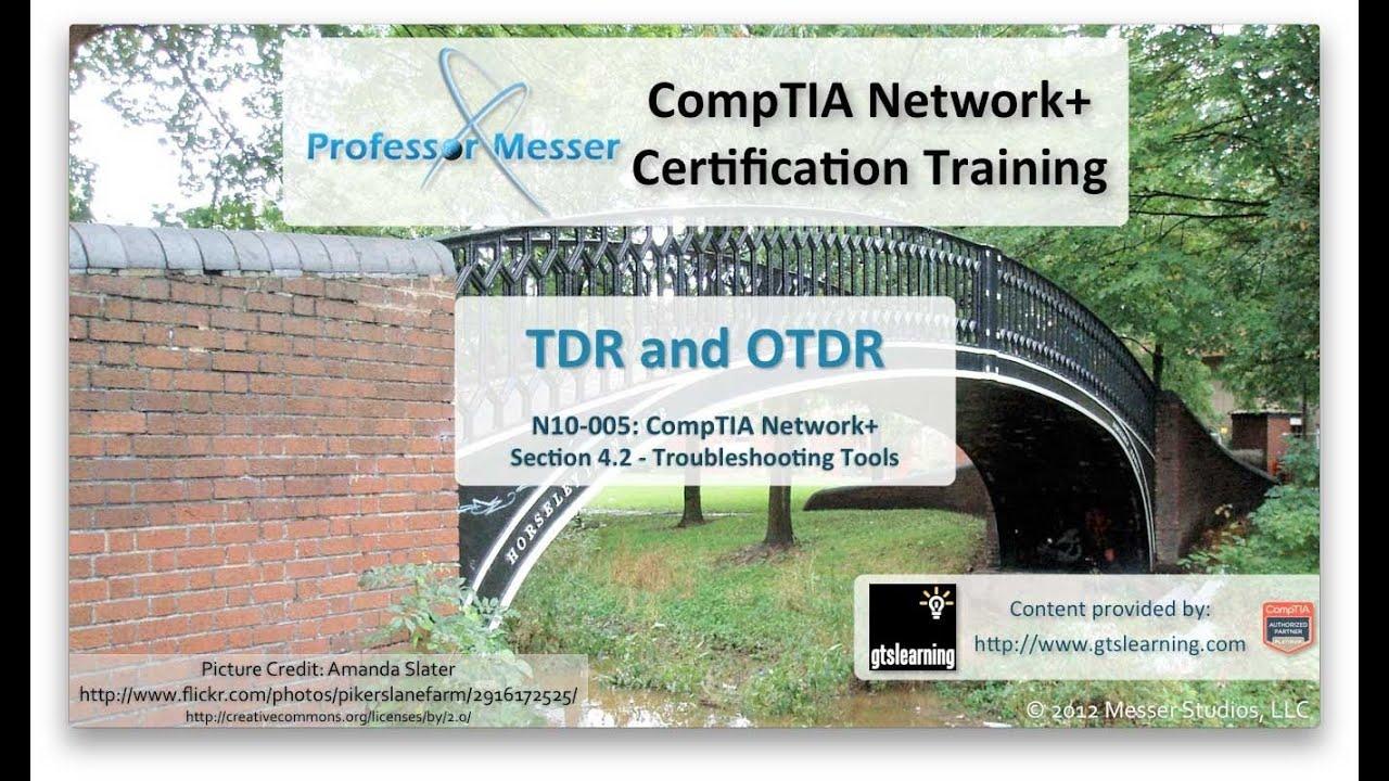 TDR and OTDR - CompTIA Network+ N10-005: 4.2