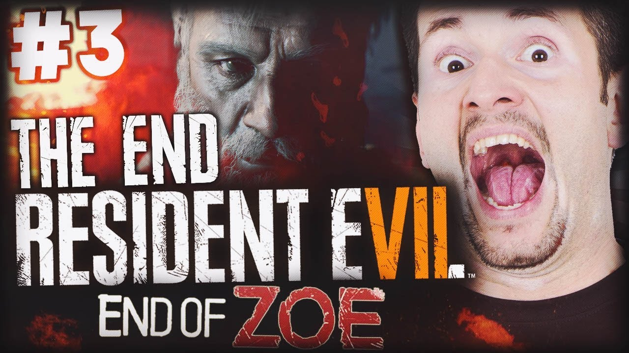 THE END OF END OF ZOE | RESIDENT EVIL 7 DLC #3