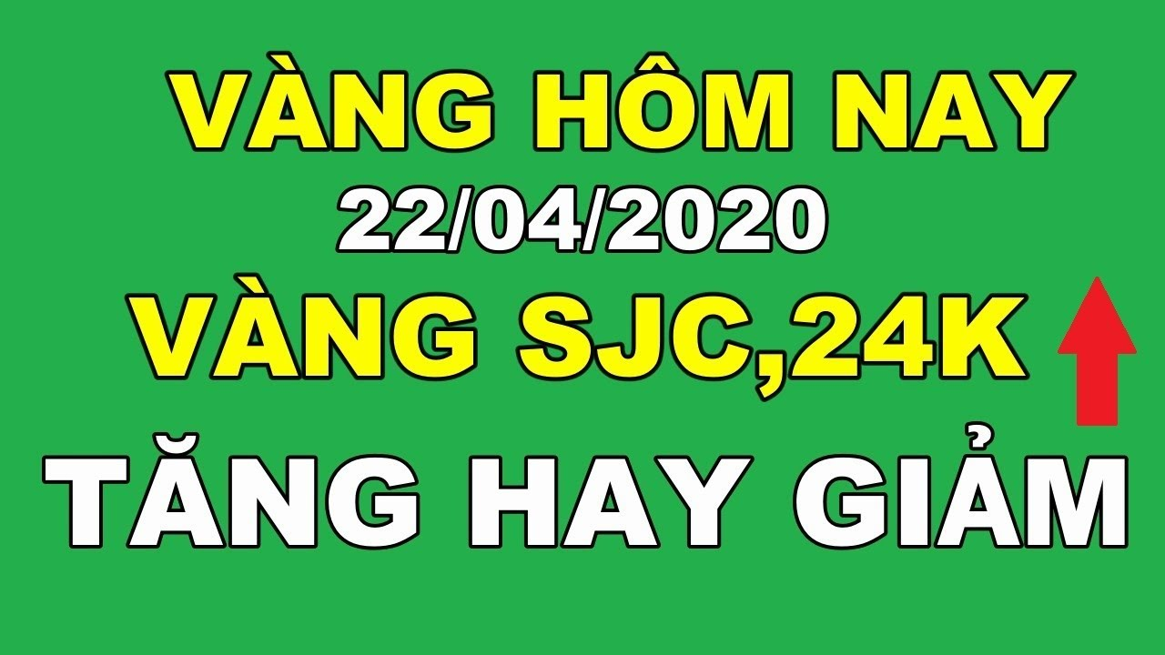Giá vàng hôm nay ngày 22/04/2020   Giá vàng 9999 hôm nay   Giá vàng SJC hồi nhẹ