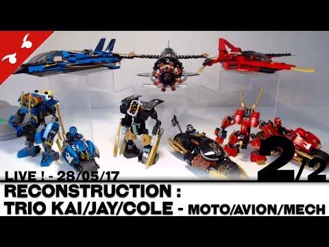 [LIVE !] Reconstruction : LEGO Ninjago - Trio Kai/Jay/Cole - Trio Moto/Avion/Mech 2/2 [FR]