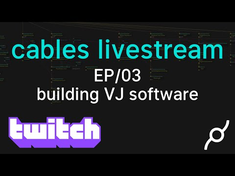 Twitch LiveStream - Building VJ Software In Cables / EP 01