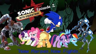 (Season 1) Sonic: Into Equestria! Episode 2 'New Heroes, New Fights!'