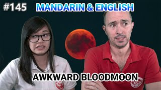 #145 - Awkward Bloodmoon | Chinese & English | Mandarin Monkey Podcast