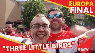 Three Little Birds! | LFC Fan Square | Liverpool v Sevilla | Europa League Final