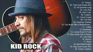 Kid Rock Greatest Hits 2018 - Top 30 Best Songs Of Kid Rock Playlist Full Album