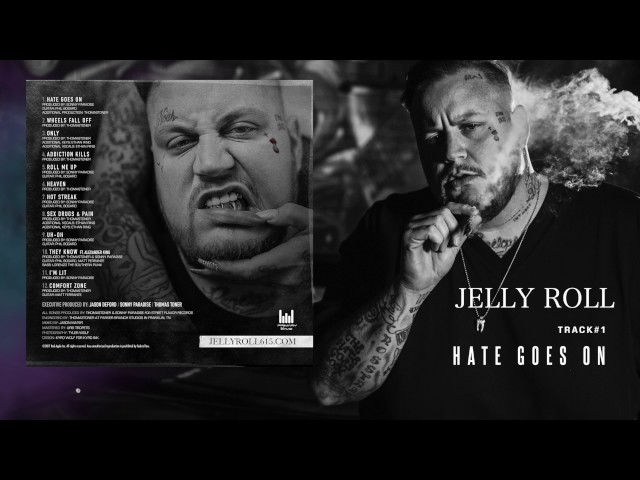 """Jelly Roll """"Hate Goes On"""" (Addiction Kills)"""