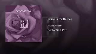 Noise Is for Heroes