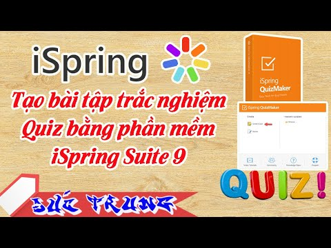 Bài giảng Elearning | Tạo bài tập trắc nghiệm Quiz bằng phần mềm iSpring Suite 9