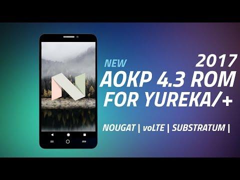 AOKP 4.3 Rom For Yu Yureka/+ [2017][voLTE][Nougat]