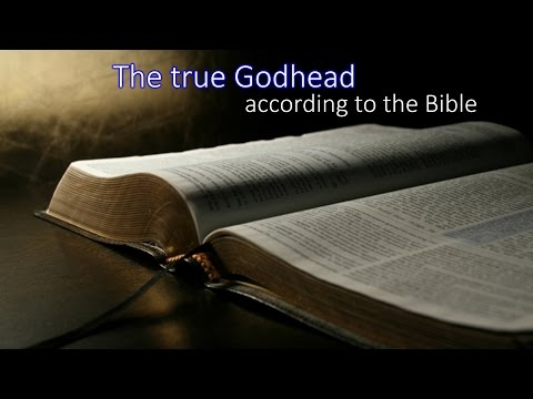 The True Godhead According to the Bible
