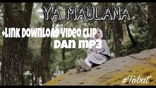 YA MAULANA sabyan link Download video asli dan mp3