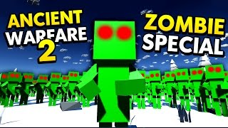 ANCIENT WARFARE 2 NEW ZOMBIES! ZOMBIE SPECIAL! (Ancient Warfare 2 Funny Gameplay)