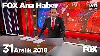 31 Aralık 2018 FOX Ana Haber