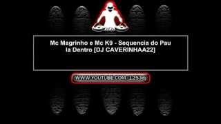 mc magrinho e mc k9 sequencia do pau la dentro dj caverinhaa22