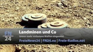 FN24 | Landminen und Co: Immer mehr verbotene Waffen eingesetzt